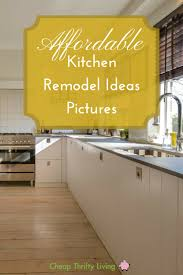 Cheap Kitchen Remodel Ideas 10 Affordable Kitchen Remodel Ideas Pictures Cheapthriftyliving