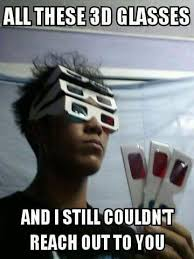 Play All The Games Meme - 3d glasses all these games and you decided to play me know your meme