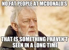 Fat People Memes - obi wan kenobi meme imgflip