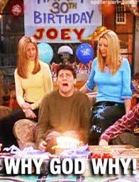 Friends Birthday Meme - martes miscel磧neo ideas cumplea祓os 30 joey friends 30th and