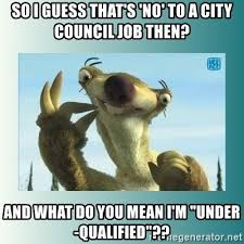 Sloth Meme Maker - so i guess that s no to a city council job then and what do you