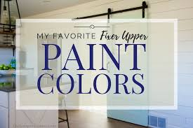 weird paint color names fixer upper paint colors my favorites the harper house