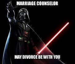 Vader Meme - marriage counselor may divorce be with you darth vader make a meme