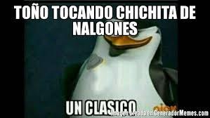 Memes De Nalgones - toño tocando chichita de nalgones meme de skiper un clasico