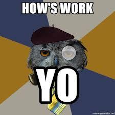 Art Owl Meme - how s work yo art professor owl meme generator