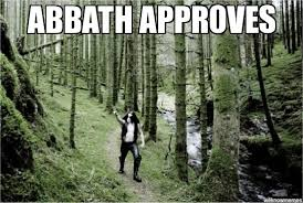 Abbath Memes - un categorized abbath approves weknowmemes