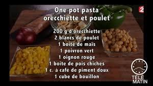 recette cuisine 2 telematin gourmand one pot pasta orecchiette et poulet façon risotto