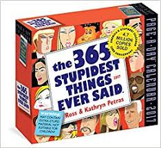 amazon black friday movie calender 2017 the 365 stupidest things ever said page a day calendar 2017 ross