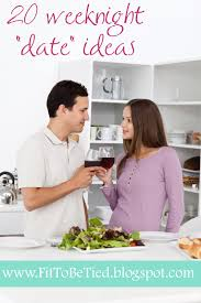 Fit to Be Tied  Weeknight Date Ideas  at home   Fit to Be Tied