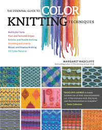 color patterns the essential guide to color knitting techniques multicolor yarns