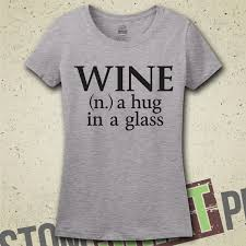 9 wine sayings shirts we should all get wine gifted