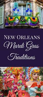for mardi gras 7 new orleans mardi gras traditions and their history