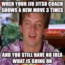 Martial Arts Memes - story of my life i m sorry i m supposed to grip what where bjj