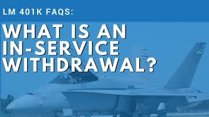lockheed martin help desk lockheed martin 401k faqs what is an in service withdrawal the
