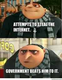 Despicable Meme - attempts to steal the internet government beats him to it