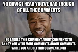 Photo Comment Memes - xzibit meme memes quickmeme
