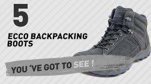 ecco men u0027s backpacking boots the most popular 2017 youtube