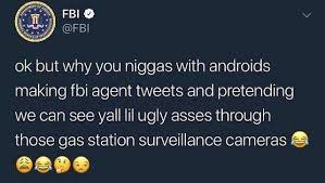 Fuck You Nigga Meme - dopl3r com memes fbi ok but why you niggas with androids