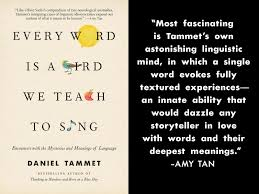 Fascinating Meaning Every Word Is A Bird We Teach To Sing Encounters With The