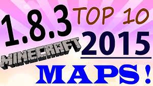 1 8 Maps Minecraft 1 8 3 Top 10 Maps 2015 Download Adventure Puzzle