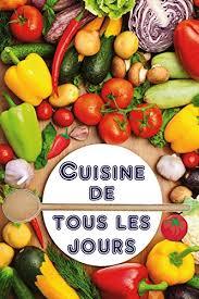 livre de cuisine pour tous les jours livre de cuisine facile pour tous les jours telecharger