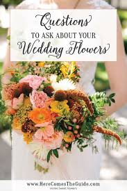 questions to ask your wedding floral designer wedding flowers