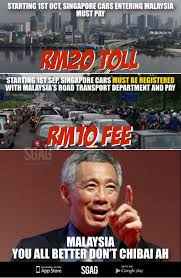 Singapore Meme - maybe singapore should make malaysia cars do the same also