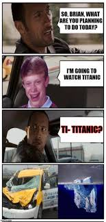Titanic Door Meme - disaster taxi returns inspired by nyan meow9 s bad luck brian meme