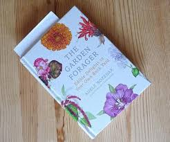 edible delights the garden forager edible delights in your own back yard by