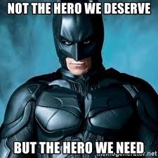 Batman Meme Creator - not the hero we deserve but the hero we need blatantly obvious
