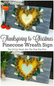 thanksgiving to christmas pinecone wreath sign the kim six fix