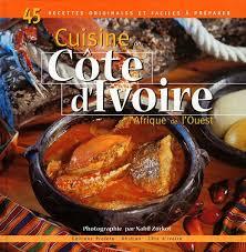 o fr cuisine cuisine de côte d ivoire et d afrique de l ouest 9782952430418