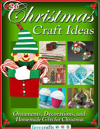 Home Made Decorations For Christmas 26 Christmas Craft Ideas Ornaments Decorations And Homemade