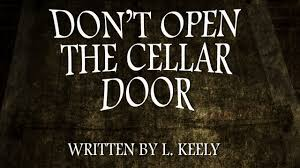 don u0027t open the cellar door halloween scary stories