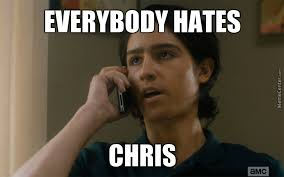Meme Chris - everybody hates chris fear the walking dead by recyclebin meme