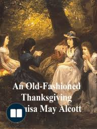 an fashioned thanksgiving louisa may alcott an fashioned thanksgiving by louisa may alcott read online
