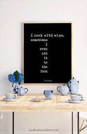 cooking print wc fields quote print about wine quotes poster in