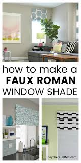 Inexpensive Roman Shades How To Make A Faux Roman Shade Faux Roman Shades Roman And Window