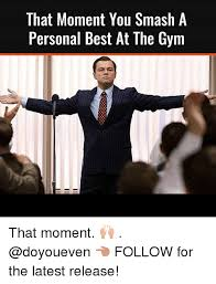 Best Gym Memes - that moment you smash a personal best at the gym that moment