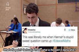 English Student Meme - teens have turned their awful gcse maths exam into a hilarious meme