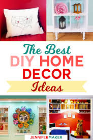 home decor projects diy home decor my favorite projects and ideas jennifer maker