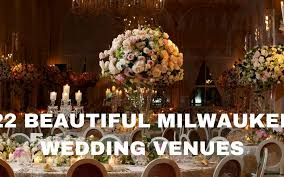 wedding venues milwaukee beautiful milwaukee wedding venues