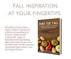 Decorating Your Home For Fall Home For The Fall E Book Fall Decorating Ideas Lehman Lane