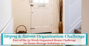 Home Storage Solutions 101 Organized Home Mudroom U0026 Entryway Organization How To Make It Inviting U0026 Functional