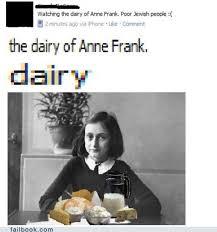 Anne Frank Memes - the dairy of anne frank failbook failing on facebook
