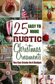 25 easy to make rustic christmas ornaments holidappy