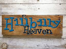 hilbilly heaven redneck country rustic hand painted wood sign