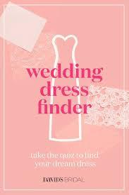 wedding dress finder best 25 wedding dress finder ideas on bridal dress