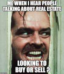 Buy Meme - me when i hear people talking about real estate looking to buy or