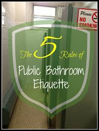 5 rules of public bathroom etiquette etiquette tips pinterest